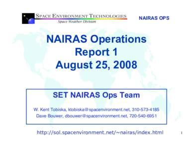 NAIRAS OPS  NAIRAS Operations Report 1 August 25, 2008 SET NAIRAS Ops Team