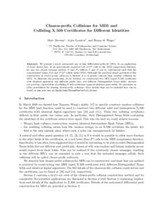 Chosen-prefix Collisions for MD5 and Colliding X.509 Certificates for Different Identities Marc Stevens1 , Arjen Lenstra2 , and Benne de Weger1 1  TU Eindhoven, Faculty of Mathematics and Computer Science