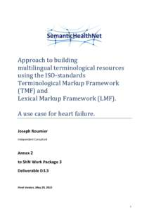 Approach to building multilingual terminological resources using the ISO-standards Terminological Markup Framework (TMF) and Lexical Markup Framework (LMF).