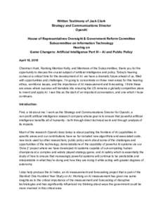 Written Testimony of Jack Clark Strategy and Communications Director OpenAI House of Representatives Oversight & Government Reform Committee Subcommittee on Information Technology Hearing on