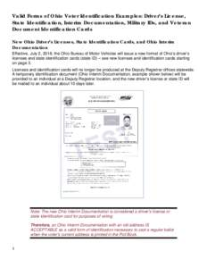 Valid Forms of Ohio Voter Identification Examples: Driver's License, State Identification, Interim Documentation, Military IDs, and Veteran Document Identification Cards New Ohio Driver's Licenses, State Identificati