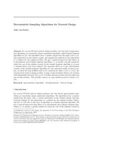 Deterministic Sampling Algorithms for Network Design Anke van Zuylen Abstract For several NP-hard network design problems, the best known approximation algorithms are remarkably simple randomized algorithms called Sample