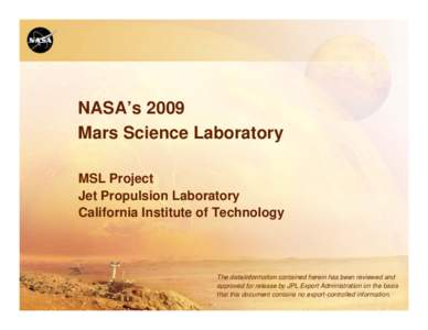 NASA's 2009 Mars Science Laboratory MSL Project Jet Propulsion Laboratory California Institute of Technology