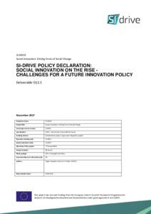 SI-DRIVE Social Innovation: Driving Force of Social Change SI-DRIVE POLICY DECLARATION: SOCIAL INNOVATION ON THE RISE CHALLENGES FOR A FUTURE INNOVATION POLICY Deliverable D12.5