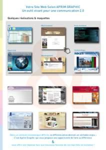 Votre Site Web Selon APRIM GRAPHIC Un outil vivant pour une communication 2.0 Quelques réalisations & maquettes ABE  Mily Evènement