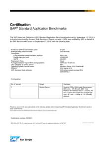 Certification SAP® Standard Application Benchmarks The SAP Sales and Distribution (SD) Standard Application Benchmark performed on September 12, 2018, in a cloud environment by Amazon Web Services in Region us-east-1, U