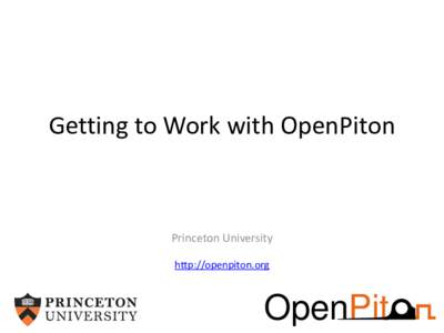 Getting to Work with OpenPiton  Princeton University http://openpiton.org  OpenPit