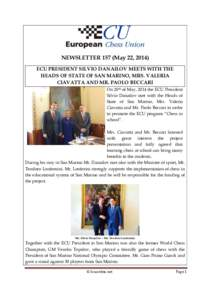 NEWSLETTER 157 (May 22, 2014) ECU PRESIDENT SILVIO DANAILOV MEETS WITH THE HEADS OF STATE OF SAN MARINO, MRS. VALERIA CIAVATTA AND MR. PAOLO BECCARI On 20th of May, 2014 the ECU President Silvio Danailov met with the Hea