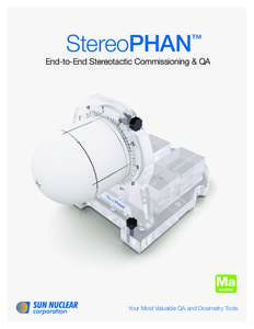StereoPHAN  ™ End-to-End Stereotactic Commissioning & QA
