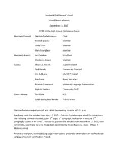 Meskwaki Settlement School School Board Minutes December 15, P.M. in the High School Conference Room Members Present: