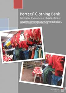 """Porters' Clothing Bank Kathmandu Environmental Education Project """"We are like dwarfs on the shoulders of giants, so that we can see more than they, and things at a greater distance, not by virtue of any sharpness of"""