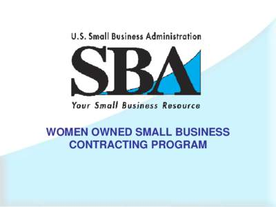 WOMEN OWNED SMALL BUSINESS CONTRACTING PROGRAM WOSB Contracting Program Final Rule 