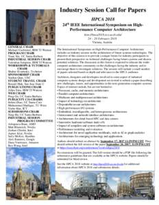 Industry Session Call for Papers HPCA 2018 24th IEEE International Symposium on HighPerformance Computer Architecture http://hpca2018.ece.ucsb.edu/ 24 – 28 February 2018 Vienna, Austria