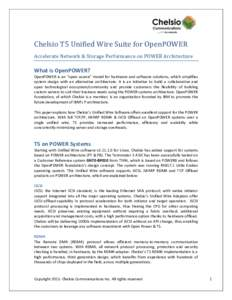 """Chelsio T5 Unified Wire Suite for OpenPOWER Accelerate Network & Storage Performance on POWER Architecture What is OpenPOWER? OpenPOWER is an """"open source"""" model for hardware and software solutions, which simplifies"""