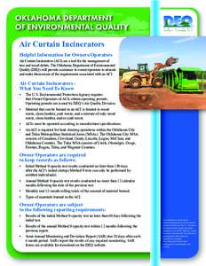 Air Curtain Incinerators Helpful Information for Owners/Operators Air Curtain Incinerators (ACI) are a tool for the management of tree and wood debris. The Oklahoma Department of Environmental Quality (DEQ) will provide