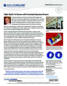 High Stylin' in Xenon with Freestyle Systems Dryers Inventor, designer and former contractor, Blair Hopper, has patented a uniquely weightless blow drying system for up-scale hair salons across the globe. Using Ashlar-