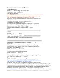 Roadrunners Internationale 23d Reunion When and Where Monday - 7 October thru 10 October 2013 Gold Coast Hotel and Casino Las Vegas, Nevada PLEASE RSVP NLT 1 SeptemberNo Exceptions) Any registration fees received