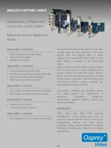 ANALOG CAPTURE CARDS Component, S-Video and Composite (CVBS) Video Balanced and Un-Balanced Audio Osprey 480e – 8 Channels