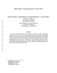 Black Holes: Complementarity or Firewalls?  Ahmed Almheiri,1 * Donald Marolf,2 *† Joseph Polchinski,3† and James Sully4 * arXiv:1207.3123v4 [hep-th] 13 Apr 2013