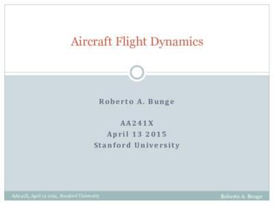 Aircraft Flight Dynamics    R o b e r t o   A .   B u n g e     A AX