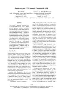 Broad-coverage CCG Semantic Parsing with AMR Kenton Lee Luke Zettlemoyer Yoav Artzi∗ Dept. of Computer Science and Cornell Tech Computer Science & Engineering University of Washington Cornell University