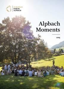 Alpbach Moments 2015 Dear Reader,