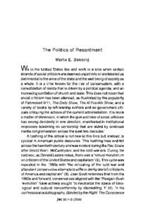 The Politics of Resentment Marlia E. Banning We in the United States live and work in a time when certain strands of social criticism are deemed unpatriotic or are labeled as detrimental to the aims of the state and the