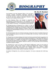 Mr. Don R. Rowland Don Rowland is the Chief Operating Officer of Civil Air Patrol, a volunteer, nonprofit, benevolent organization dedicated to humanitarian activities. It is also, by law, the official civilian auxiliary