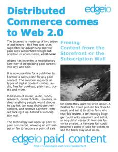 Distributed Commerce comes to Web 2.0 The Internet is made up of two tribes of publishers - the free web sites supported by advertising and the