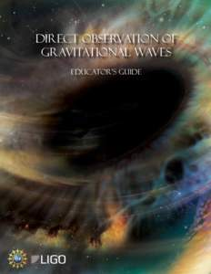 Direct Observation of Gravitational Waves Educator's Guide Direct Observation of Gravitational Waves