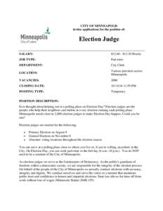 CITY OF MINNEAPOLIS invites applications for the position of: Election Judge SALARY:
