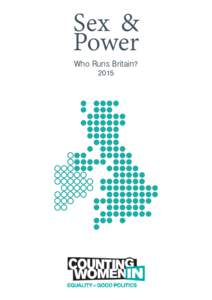 Sex & Power Who Runs Britain? 2015  Sex and Power was researched and written by the Centre for Women & Democracy on