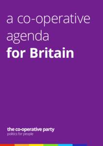 a co-operative agenda for Britain Contents Introduction