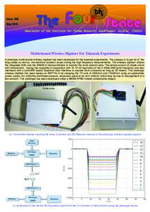 1  Multichannel Wireless Digitizer For Tokamak Experiments A prototype multichannel wireless digitizer has been developed for the tokamak experiments. The purpose is to get rid of the long cables as well as the electrica