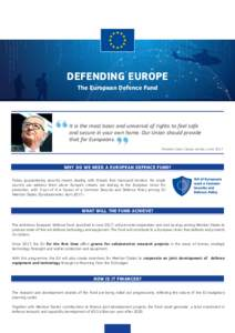 DEFENDING EUROPE The European Defence Fund It is the most basic and universal of rights to feel safe and secure in your own home. Our Union should provide that for Europeans.
