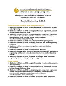 College of Engineering and Computer Science Academic Learning Compacts Electrical Engineering - B.S.E.E. Discipline Specific Knowledge, Skills, Behavior and Values 1. Graduates will have an ability to apply knowledge of