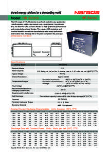 stored energy solutions for a demanding world HR Series Model: HR12V310 The HR range of VRLA batteries is perfectly suited to any application which requires a high rate current over a short period. In particular