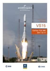 AVEC SOYUZ, ARIANESPACE AU SERVICE DU PROGRAMME EUROPEEN GALILEO DESCRIPTION DE LA MISSION  LES SATELLITES Galileo FOC-M5, SAT 13-14