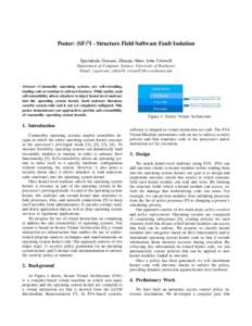 Poster: (SF)2 I - Structure Field Software Fault Isolation Spyridoula Gravani, Zhuojia Shen, John Criswell Department of Computer Science, University of Rochester Email: {sgravani, zshen10, criswell}@cs.rochester.edu  Ab