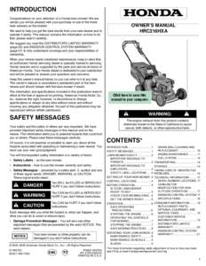 INTRODUCTION Congratulations on your selection of a Honda lawn mower! We are certain you will be pleased with your purchase of one of the finest lawn mowers on the market.  OWNER'S MANUAL