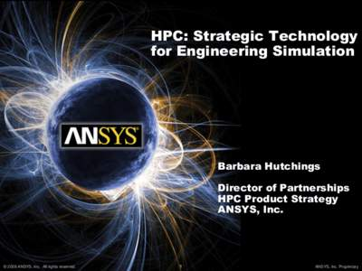 HPC: Strategic Technology for Engineering Simulation Barbara Hutchings Director of Partnerships HPC Product Strategy