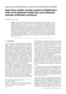 SPECIAL SECTION ON DESIGN OF CIRCUITS AND INTEGRATED SYSTEMS  Improving residue number system multiplication with more balanced moduli sets and enhanced modular arithmetic structures R. Chaves and L. Sousa