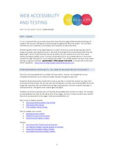 WEB ACCESSIBILITY AND TESTING WRITTEN BY NANCY REYES, HEARCOLORS FIRST… PLEASE! It is very important that you consider accessibility from the early stages of development and design of