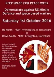 KEEP SPACE FOR PEACE WEEK Demonstrate against US Missile Defence and space based warfare Saturday 1st October 2016 Up North - 'RAF' Fylingdales, N York Moors