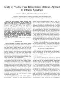 Study of Visible Face Recognition Methods Applied to Infrared Spectrum Francisco Gallardo∗ , Gabriel Hermosilla∗ , and Gonzalo Farias∗ ∗ Escuela  de Ingenier´ıa El´ectrica, Pontificia Universidad Cat´olica de
