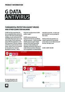 PRODUCT INFORMATION  G DATA ANTIVIRUS FUNDAMENTAL PROTECTION AGAINST VIRUSES AND OTHER COMPUTER MALWARE