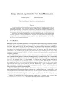 Energy-Efficient Algorithms for Flow Time Minimization Susanne Albers∗ Hiroshi Fujiwara†  Topic classification: Algorithms and data structures
