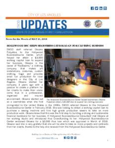 News for the Week of MAY 21, 2018  HOLLYWOOD BSC HELPS SEAMSTRESS GET $3K LOAN FOR CLOTHING BUSINESS EWDD staff referred Oksana Putyatina to the Hollywood BusinessSource Center, which