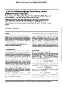 Bioinformatics Advance Access published April 8, 2011  CyClus3D: a Cytoscape plugin for clustering network motifs in integrated networks Pieter Audenaert1∗ , Thomas Van Parys2,3∗, Florian Brondel1 , Mario Pickavet1 ,