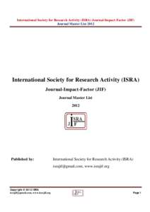 International Society for Research Activity (ISRA) Journal-Impact-Factor (JIF) Journal Master List 2012 International Society for Research Activity (ISRA) Journal-Impact-Factor (JIF) Journal Master List